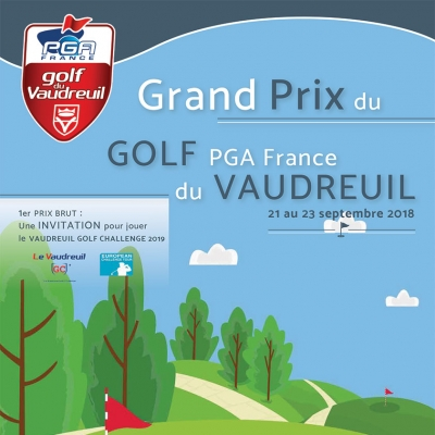 Grand Prix du Golf PGA France du Vaudreuil 2018