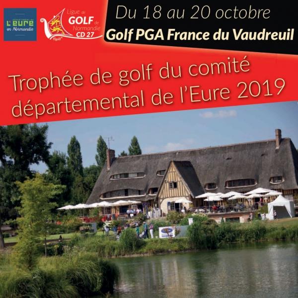Trophée de golf du Comité Départemental de l'Eure 2019 au Golf PGA France du Vaudreuil.