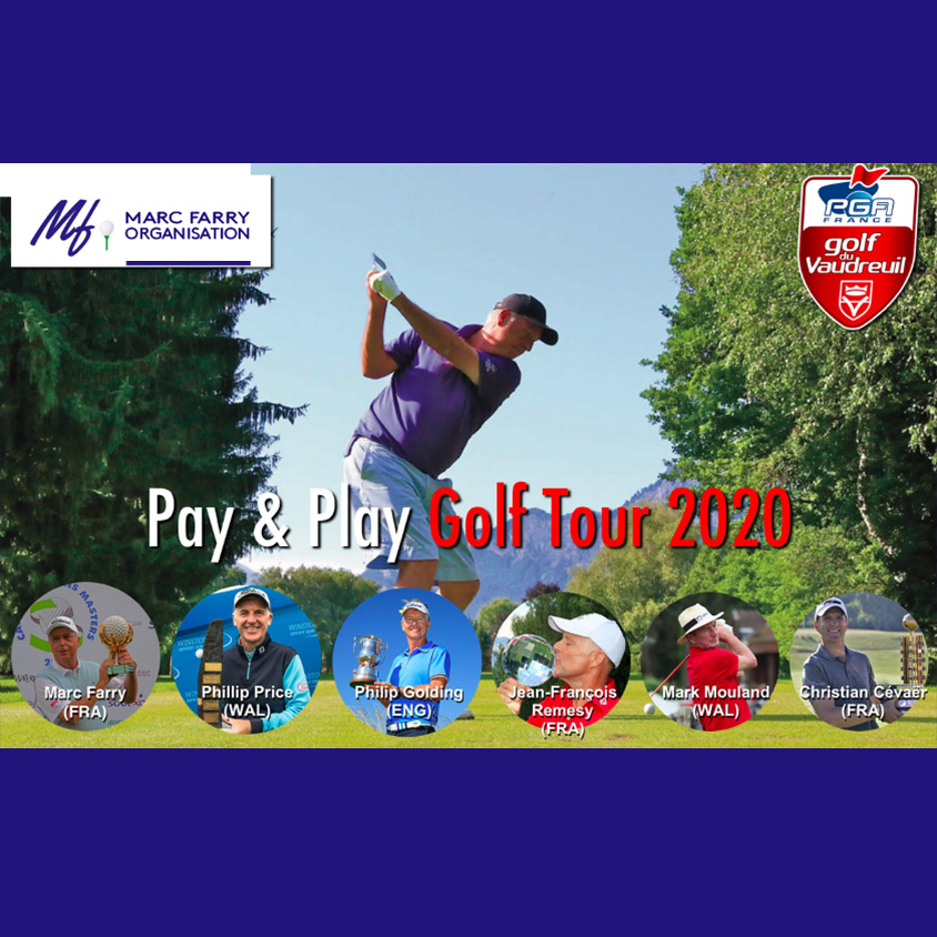 Pay and Play Golf Tour 2020 au Golf PGA France du Vaudreuil